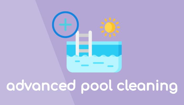 Advanced pool cleaning