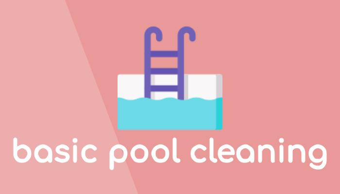 Basic pool cleaning